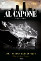 Al Capone Doppelband 7 – Kriminalroman: Dr. Keesby mischt Gift - Party des Todes by Al Cann