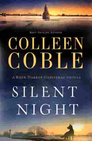 Silent Night: A Rock Harbor Christmas Novella by Colleen Coble