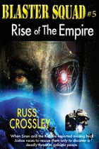 Blaster Squad #5: Rise of the Empire by Russ Crossley