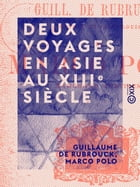 Deux voyages en Asie au XIIIe siècle by Marco Polo