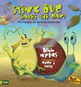 Book Stink Bug Saves the Day!: The Parable of the Good Samaritan by Bill Myers