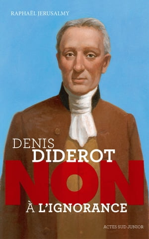 "Diderot : ""Non à l'ignorance"" by Raphaël Jerusalmy"