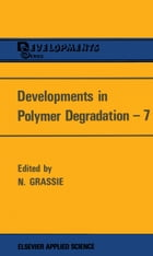 Developments in Polymer Degradation—7 by N. Grassie