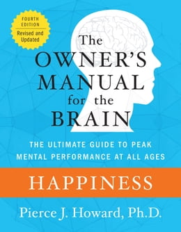 Book Happiness: The Owner's Manual by Pierce Howard