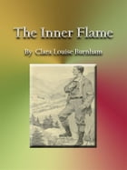 The Inner Flame by Clara Louise Burnham