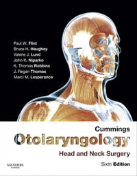 Cummings Otolaryngology - Head and Neck Surgery E-Book
