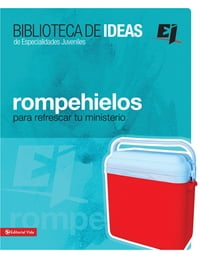 Biblioteca de ideas: Rompehielos: For Youth Groups