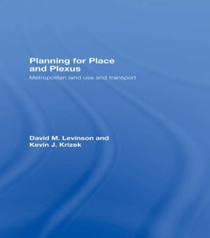 Planning for Place and Plexus Metropolitan Land Use and Transport