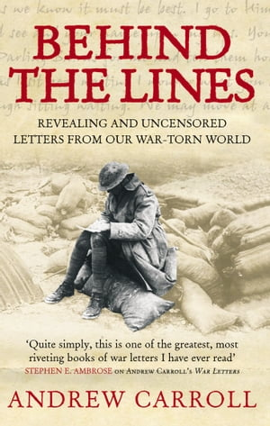 Behind The Lines Revealing and uncensored letters from our war-torn world