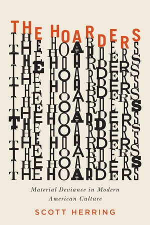 The Hoarders Material Deviance in Modern American Culture