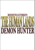 The Human Lands: Demon Hunter 9c2d3a76-27c2-4523-ab38-e662b25390f4