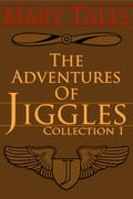 The Adventures of Jiggles, collection 1 6b7b5628-8637-4837-adff-c266b6c275c4