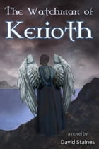 The Watchman of Kerioth by David Staines