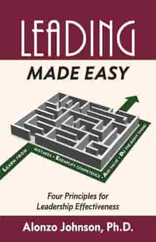 Leading Made Easy: Four Principles for Leadership Effectiveness