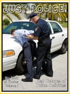 Just Police Photos! Big Book of Photographs & Pictures of Policemen, Policewomen, Cops Vehicles, and Law Enforcement Activities Vol. 1 by Big Book of Photos
