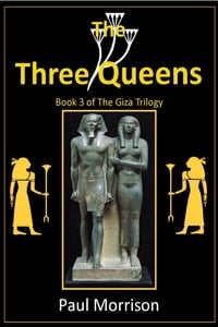 The Three Queens: Book 3 of The Giza Trilogy