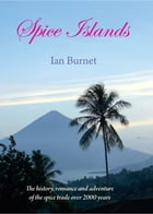 Spice Islands by Ian Burnet