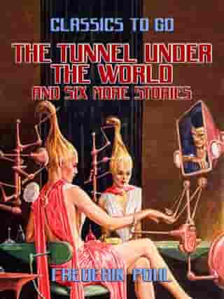 The Tunnel Under the World and six more stories