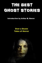The Best Ghost Stories by Arthur B. Reeve