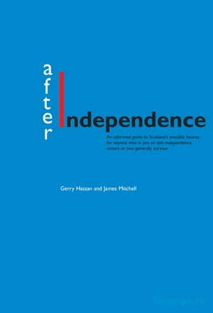 After Independence The State of the Scottish Nation Debate