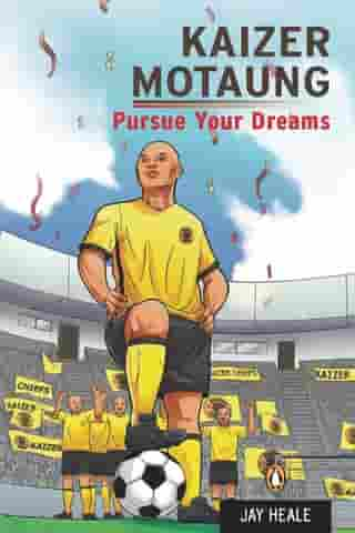 Kaizer Motaung - Pursue your dreams