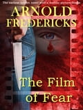 The Film of Fear 4a9dcd22-52dc-42a2-adcd-ebc73ba14c71