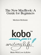 The New MacBook: A Guide for Beginners by Matthew Hollinder