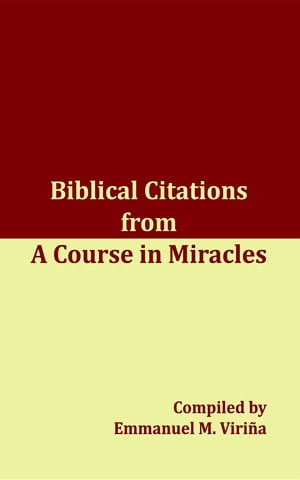 Biblical Citations from A Course in Miracles by Emmanuel Virina