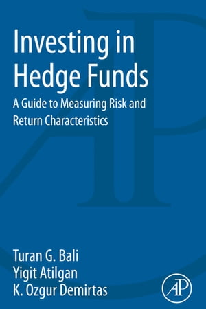 Investing in Hedge Funds A Guide to Measuring Risk and Return Characteristics