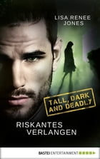 Riskantes Verlangen: Tall, Dark and Deadly by Kerstin Fricke