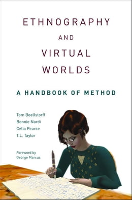 Book Ethnography and Virtual Worlds: A Handbook of Method by Tom Boellstorff