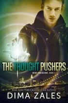 The Thought Pushers (Mind Dimensions Book 2) by Dima Zales