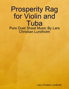 Prosperity Rag for Violin and Tuba - Pure Duet Sheet Music By Lars Christian Lundholm by Lars Christian Lundholm