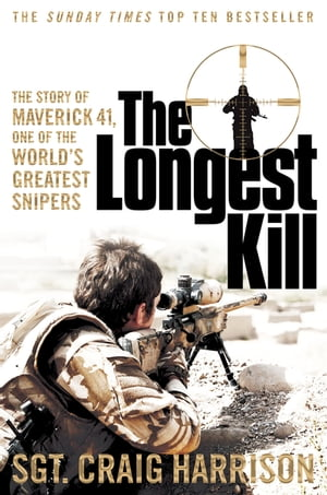 The Longest Kill The Story of Maverick 41,  One of the World's Greatest Snipers