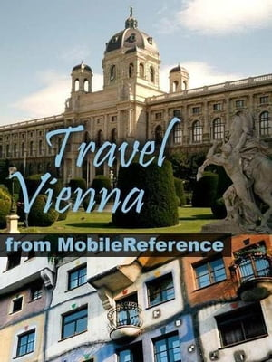 Travel Vienna, Austria: Illustrated City Guide, Phrasebook, And Maps (Mobi Travel) by MobileReference