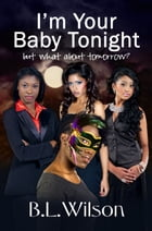 I'm Your Baby Tonight by B.L. Wilson