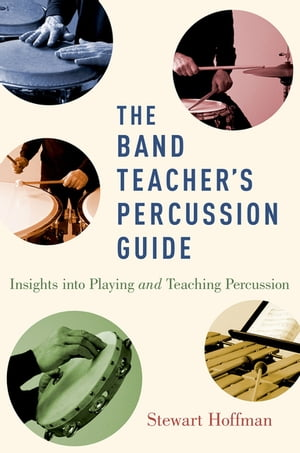 The Band Teacher's Percussion Guide Insights into Playing and Teaching Percussion