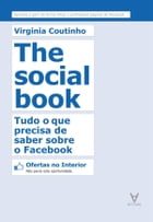 The Social Book - Tudo o que precisa de saber sobre o Facebook by Virginia Coutinho