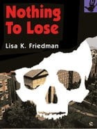 Nothing to Lose by Lisa Friedman