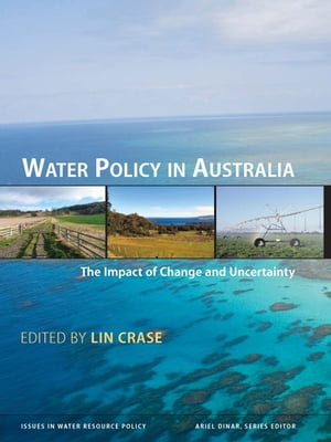 Water Policy in Australia The Impact of Change and Uncertainty
