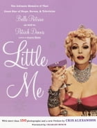 Little Me: The Intimate Memoirs of that Great Star of Stage, Screen and Television/Belle Po itrine/as told to by Patrick Dennis
