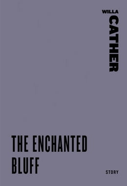 Book The Enchanted Bluff by Willa Cather