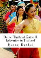 Duthel Thailand Guide II.: Education in Thailand - 16th. Edition 2015 by Heinz Duthel