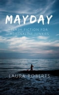 Mayday: Flash Fiction for Adrenaline Junkies 7c418115-0a5f-4c9a-a3c8-464f31d2e9aa