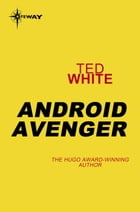 Android Avenger by Ted White