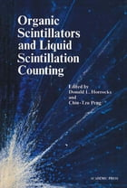 Organic Scintillators and Scintillation Counting by Donald Horrocks