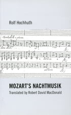 Mozart's Nachtmusik by Rolf Hochhuth