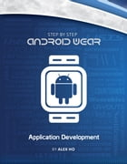 Step-by-step Android Wear Application Development by Alex Ho