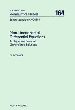 Book Non-Linear Partial Differential Equations: An Algebraic View of Generalized Solutions by Rosinger, E. E.