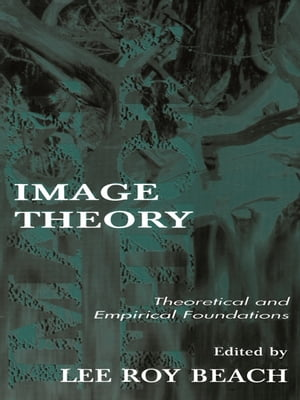 Image Theory Theoretical and Empirical Foundations